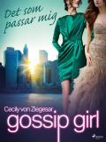 Cover for Gossip Girl: Det som passar mig