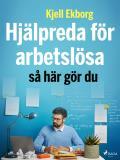 Cover for Hjälpreda för arbetslösa: så här gör du