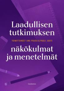 Cover for Laadullisen tutkimuksen näkökulmat ja menetelmät