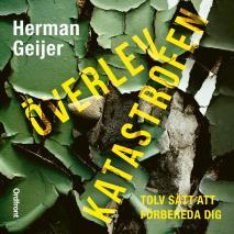 Cover for Överlev katastrofen: Tolv sätt att förbereda dig
