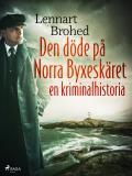 Cover for Den döde på Norra Byxeskäret: en kriminalhistoria