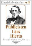 Cover for Klassiska biografier 18: Publicisten Lars Hierta – Återutgivning av text från 1870