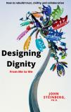 Cover for Designing Dignity: From Me to We