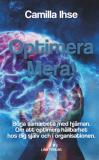 Cover for Optimera mera! : börja samarbeta med hjärnan - om att optimera hållbarhet hos dig själv och i organisationen