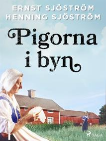 Cover for Pigorna i byn