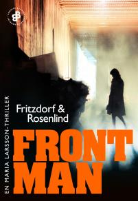 Cover for Frontman : En Maria Larsson-thriller