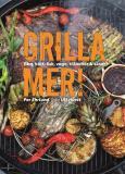 Cover for Grilla mer! – Bbq, kött, fisk, vego, tillbehör & såser