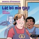 Cover for Moa och Miranda - Låt bli min tjej! / Lättläst