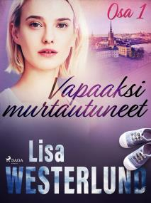 Cover for Vapaaksi murtautuneet - Osa 1