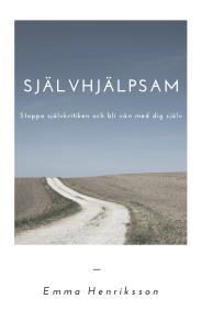 Cover for Självhjälpsam: Stoppa självkritiken och bli vän med dig själv