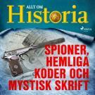Cover for Spioner, hemliga koder och mystisk skrift