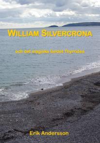 Cover for William Silvercrona och det magiska landet Thyrridea
