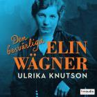Cover for Den besvärliga Elin Wägner