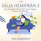 Cover for Sälja hemifrån 2 - hur du lyckas 100 % med Zoom, Skype, Teams och Webinar