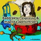 Cover for Baddräkter, espresso & magiska apelsinträd