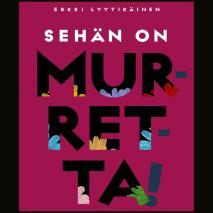 Cover for Sehän on murretta!