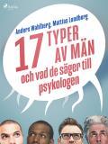 Cover for 17 typer av män - och vad de säger till psykologen