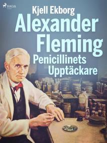 Cover for Alexander Fleming Penicillinets Upptäckare