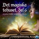 Cover for Det magiska tehuset, del 6