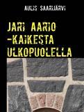 Cover for Jari Aario -kaikesta ulkopuolella