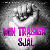 Cover for Min trasiga själ: En sann historia