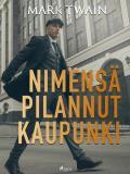 Cover for Nimensä pilannut kaupunki