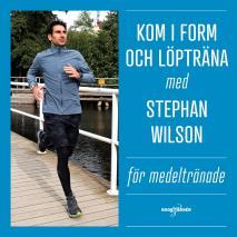Cover for Kom i form och löpträna med Stephan Wilson – För medeltränade