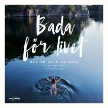 Cover for Bada för livet – bli en wild swimmer