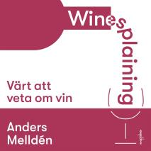 Cover for Winesplaining: värt att veta om vin
