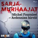 Cover for Michel Fourniret – Ardennien hirviö