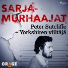 Cover for Peter Sutcliffe – Yorkshiren viiltäjä
