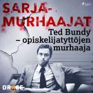 Cover for Ted Bundy – opiskelijatyttöjen murhaaja