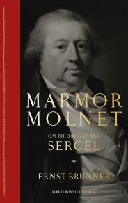 Cover for Marmormolnet : Om bildhuggaren Sergel