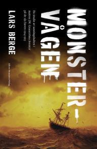 Cover for Monstervågen : En studie av sanningshalten i matros J.W. Granströms äventyr på de sju haven 1914-1915
