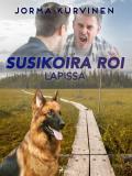 Cover for Susikoira Roi Lapissa
