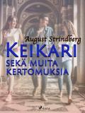 Cover for Keikari sekä muita kertomuksia