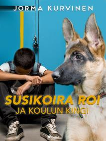 Cover for Susikoira Roi ja koulun kingi
