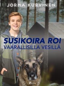 Cover for Susikoira Roi vaarallisilla vesillä
