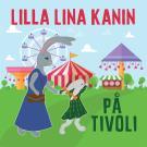 Cover for Lilla Lina Kanin på tivoli