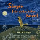Cover for Sången från andra sidan havet - En musiksaga