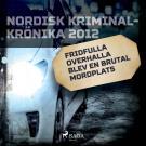 Cover for Fridfulla Overhalla blev en brutal mordplats