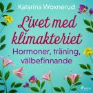 Cover for Livet med klimakteriet: Hormoner, träning, välbefinnande