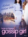 Cover for Gossip Girl: Älskar, älskar inte