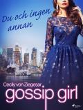Cover for Gossip Girl: Du och ingen annan