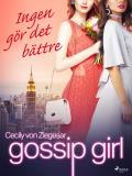 Cover for Gossip Girl: Ingen gör det bättre