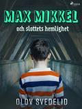Cover for Max Mikkel och slottets hemlighet