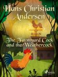 Cover for The Farmyard Cock and the Weathercock