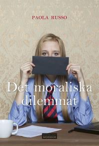 Cover for Det moraliska dilemmat