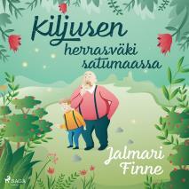 Cover for Kiljusen herrasväki satumaassa