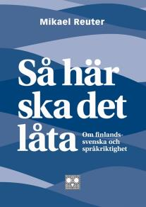 Cover for Så här ska det låta - om finlandssvenska och språkriktighet